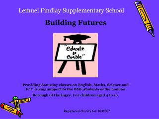 Lemuel Findlay Supplementary School Building Futures