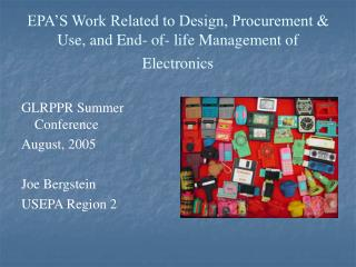 EPA'S Work Related to Design, Procurement & Use, and End- of- life Management of Electronics