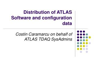 Distribution of ATLAS Software and configuration data