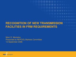 RECOGNITION OF NEW TRANSMISSION FACILITIES IN FRM REQUIREMENTS