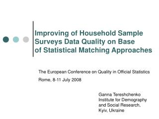 Improving of Household Sample Surveys Data Quality on Base  of Statistical Matching Approaches