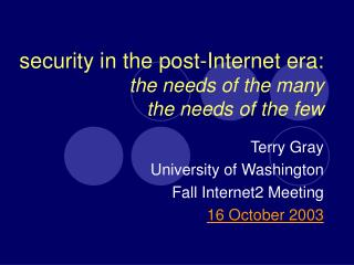 security in the post-Internet era: the needs of the many the needs of the few