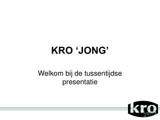 KRO 'JONG'