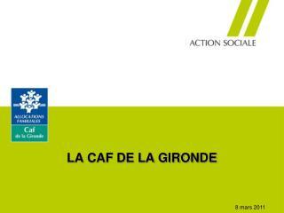 LA CAF DE LA GIRONDE