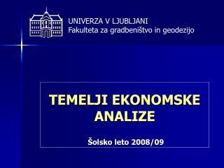 TEMELJI EKONOMSKE ANALIZE  Šolsko leto 2008/09