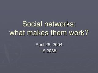 Social networks: what makes them work?
