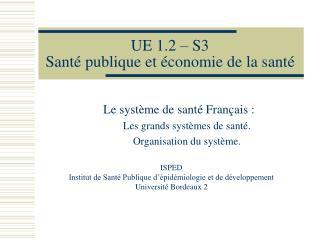 UE 1.2 – S3  Santé publique et économie de la santé