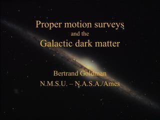 Proper motion surveys and the Galactic dark matter