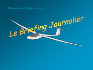 Le Briefing Journalier