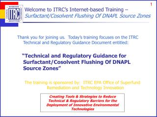 Welcome to ITRC's Internet-based Training –  Surfactant/Cosolvent Flushing Of DNAPL Source Zones