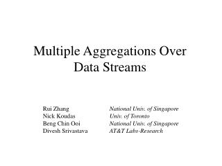 Multiple Aggregations Over  Data Streams