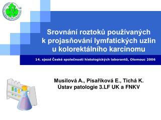 Srovnání roztoků používaných  k projasňování lymfatických uzlin  u kolorektálního karcinomu