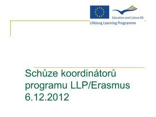 Schůze koordinátorů programu LLP/Erasmus 6.12.2012