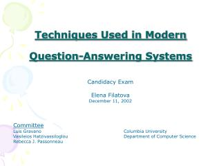 Techniques Used in Modern  Question-Answering Systems