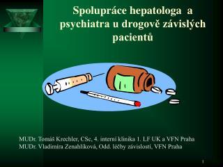 Spolupráce hepatologa  a psychiatra u drogově závislých pacientů