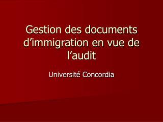 G estion des documents d'immigration en vue de l'audit