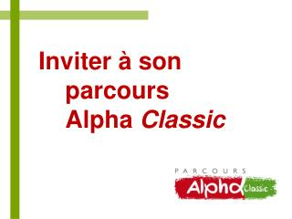 Inviter � son  parcours  Alpha  Classic