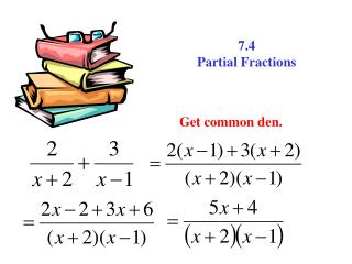 7.4 Partial Fractions