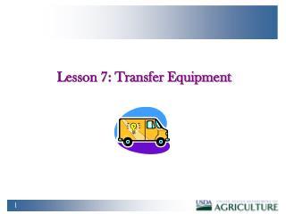 Lesson 7: Transfer Equipment