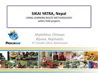 Shaktikhor , Chitwan Bijuwa , Kapilvastu 4 th  October 2012, Kathmandu