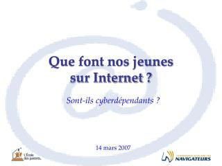 Que font nos jeunes  sur Internet?