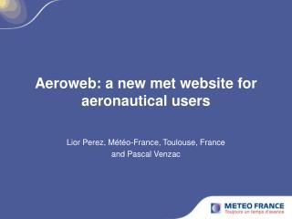 Aeroweb: a new met website for aeronautical users
