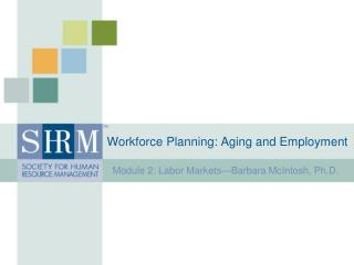 Workforce Planning: Aging and Employment