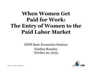 When Women Get  Paid for Work:  The Entry of Women to the Paid Labor Market