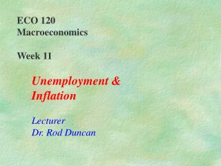 ECO 120  Macroeconomics Week 11