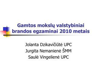 Gamtos mokslų valstybiniai brandos egzaminai 2010 metais