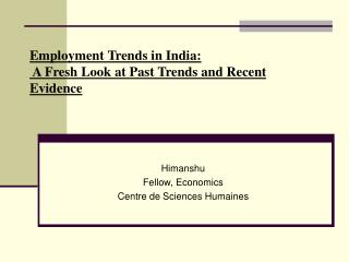 Employment Trends in India:  A Fresh Look at Past Trends and Recent Evidence