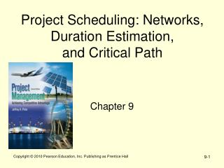 Project Scheduling: Networks, Duration Estimation,  and Critical Path