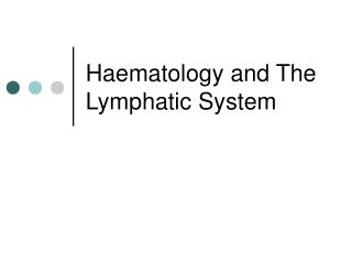 Haematology and The Lymphatic System