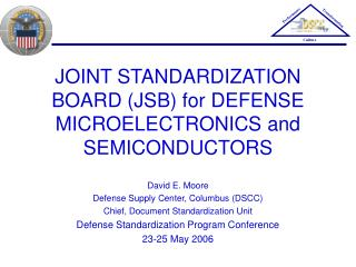 JOINT STANDARDIZATION BOARD (JSB) for DEFENSE  MICROELECTRONICS and SEMICONDUCTORS