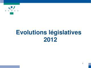 Evolutions législatives 2012
