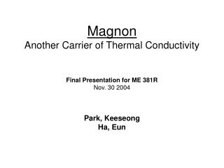 Magnon  Another Carrier of Thermal Conductivity