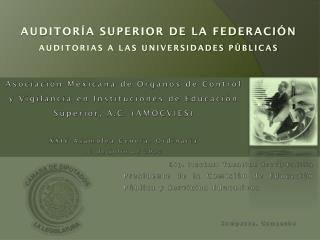 Auditoría Superior de la Federación Auditorias a las Universidades Públicas