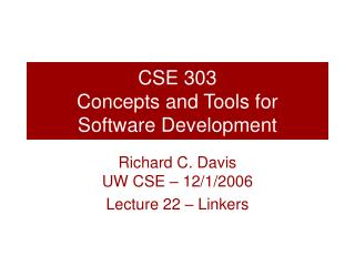 CSE 303 Concepts and Tools for  Software Development