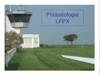 Phraséologie LFPX