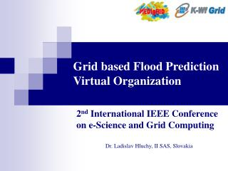 Grid based Flood Prediction Virtual Organization