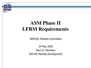 ASM Phase II LFRM Requirements