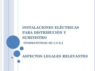 �modificaciones a la ley del servicio p�blico de energ�a el�ctrica y sus reglamentos�.
