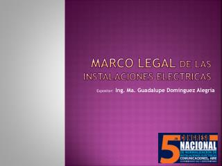 MARCO LEGAL  DE LAS INSTALACIONES ELECTRICAS