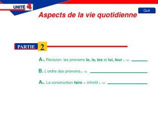 A 1 .  Révision: les pronoms  le, la, les  et  lui, leur p. 162