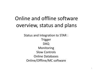 Online and offline software overview, status and plans