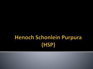 Henoch Schonlein  Purpura (HSP)