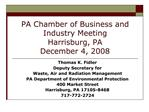PA Chamber of Business and Industry Meeting Harrisburg, PA December 4, 2008