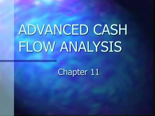 ADVANCED CASH FLOW ANALYSIS