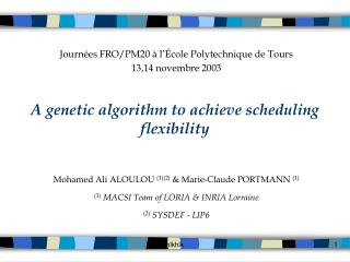 A genetic algorithm to achieve scheduling flexibility