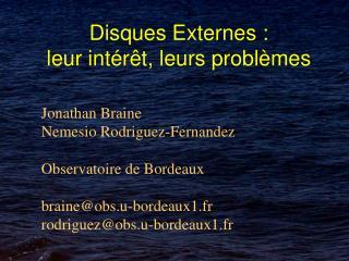 Disques Externes :  leur intér êt, leurs problèmes